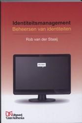 Identiteitsmanagement -beheersen van identiteiten Staaij, R. van der