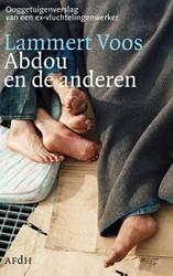 Abdou en de anderen -ooggetuigenverslag van een ex- vluchtelingenwerker Voos, Lammert