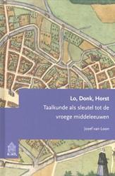 Lo, Donk, Horst -taalkunde als sleutel tot de v roege middeleeuwen Loon, Jozef van