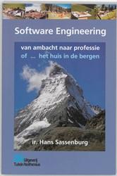Software Engineering -van ambacht naar professie : o f het huis in de bergen Sassenburg, J.A.