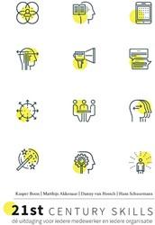 21st Century Skills -de uitdaging voor iedere mede werker en iedere organisatie Boon, Kasper