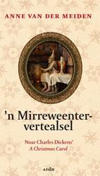 'n Mirreweentervertealsel -noar Charles Dickens' A C mas Carol, oawerzat in de Twen Meiden, Anne van der