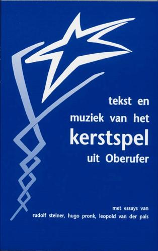 Tekst en muziek van Het kerstspel uit Ob -aangevuld met essays van Rudol f Steiner, Hugo Pronk en Leopo