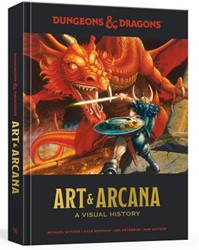 DUNGEONS AND DRAGONS ART AND ARCANA: A V -A Visual History MICHAEL WITWER