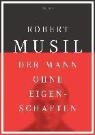 Der Mann ohne Eigenschaften Musil, Robert