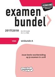 Examenbundel vwo Wiskunde A 2017/2018 Goede, H.R.