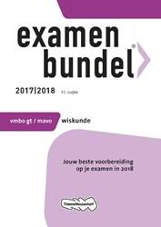 Examenbundel vmbo-gt/mavo Wiskunde 2017/ -jouw beste voorbereiding op je examen in 2018