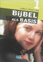 Bijbel als Basis -godsdienst voor de onderbouw Biert, Marius van