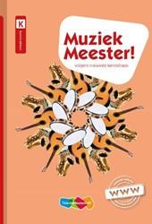 Muziek Meester! 4e druk -volgens nieuwste kennisbasis Lei, Rinze van der