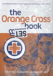 The Orange Cross practice book -the official guidebook for fir st aid