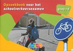 Opzoekboek voor het schoolverkeersexamen -veilig lopen en fietsen Bril, Theun