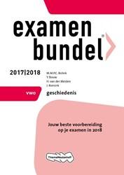 Examenbundel vwo Geschiedenis 2017/2018 Bolink, M.M.P.C.
