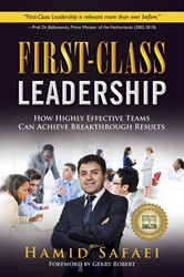 First-Class Leadership -how Highly Effective Teams Can Achieve Breakthrough Results