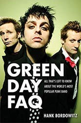 Green Day Faq -All That's Left to Know A the World's Most Popular Bordowitz, Hank