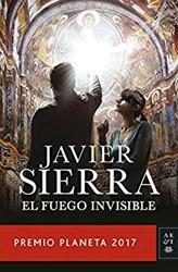 El fuego invisible -Premio Planeta 2017 Sierra, Javier