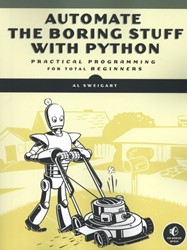 Automate the Boring Stuff with Python -Practical Programming for Tota l Beginners Sweigart, Al