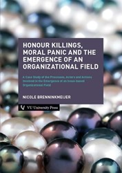 Honour Killings, Moral Panic and the Eme -A Case Study of the Processes, Actors and Actions Involved i Brenninkmeijer, Nicole