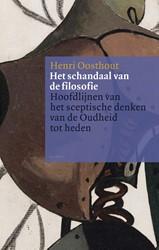 Het schandaal van de filosofie -Hoofdlijnen van het sceptische denken van de oudheid tot hed Oosthout, Henri