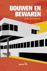Bouwen en Bewaren -Opmerkingen over de persoonlij kheidsrechten van de architect Grosheide, F.W.