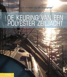 De keuring van een polyester zeiljacht -het technische handboek voor e lke booteigenaar Blonk, Koos