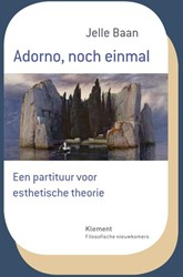 Adorno, noch einmal -een partituur voor esthetische theorie Baan, Jelle