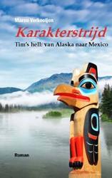 Karakterstrijd -Tims's hell: van Alaska n exico Verkooijen, Marco