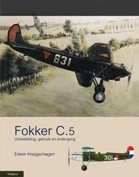 DE FOKKER C.5 -ONTWIKKELING, GEBRUIK EN ONDER GANG HOOGSCHAGEN, EDWIN
