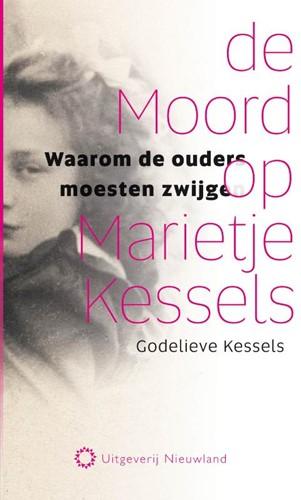 De moord op Marietje Kessels -waarom de ouders moesten zwijg en Kessels, Godelieve
