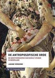 De antroposofische orde  Geestverwanten -geestverwanten van Rudolf Stei ner in Nederland Verdonk, Janine