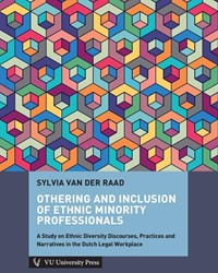 Othering and Inclusion of ethnic minorit -a study on ethnic diversity di scourses, practices and narrat Raad, Sylvia van der