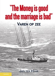 The money is good and the marriage is ba -varen op zee Haar, Jan ter