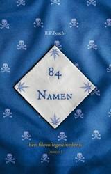 84 Namen -een filosofiegeschiedenis Bosch, R.P.