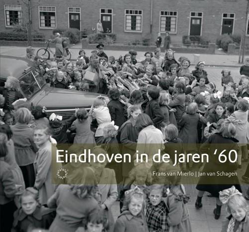 Eindhoven in de jaren 60 Schagen, Jan van