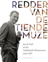 Redder van de tiende muze -Jan de Vaal en het Nederlands Filmmuseum 1946-1987 Stufkens, Andre