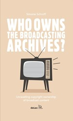 Who owns the broadcasting archives? -Unravelling copyright ownershi p of broadcast content Schroff, S