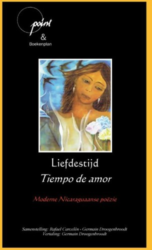 Liefdestijd - Tiempo de amor -Moderne Nicaraguaanse poezie