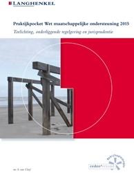 Praktijkpocket Wet maatschappelijke onde -Toelichting, onderliggende reg elgeving en jurisprudentie Cleef, S. van
