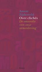 Over cliches -de smeerolie van onze maatscha ppij Zijderveld, Anton