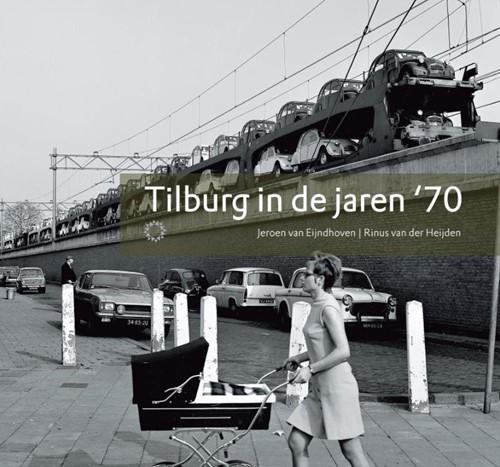 Tilburg in de jaren '70 Eijndhoven, Jeroen van