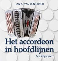 Het accordeon in hoofdlijnen -een wegwijzer Bosch, Jan van den