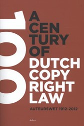A century of Dutch copyright law -auteurswet 1912-2012
