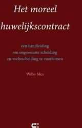 Het moreel huwelijkscontract -Een handleiding om ongewenste scheiding en vechtscheiding te Mes, Wibo
