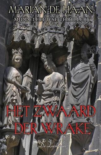 Het zwaard der wrake -middeleeuwse thriller Haan, Marian de