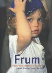 FRUM  FOTOBOEK JOODSE FEESTDAGEN EN RITU -JOODSE FEESTDAGEN EN RITUELEN- JEWISH HOLIDAYS AND RITUALS PRIOR, PAULINE