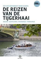 De reizen van de Tijgerhaai -met een motorboot door Europa Berg, Erik van den