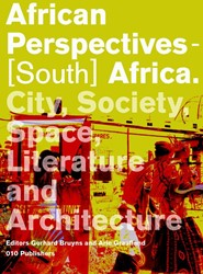 AFRICAN PERSPECTIVES - (SOUTH) AFRICA -CITY, SOCIETY, SPACE, LITERATU RE AND ARCHITECTURE BRUYNS, GERHARD / GRAAFLAND, ARIE