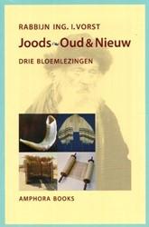 Joods oud en nieuw -DRIE BLOEMLEZINGEN Vorst, I.