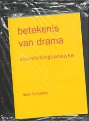Betekenis van drama -voorstellingsanalyse Twijnstra, R.
