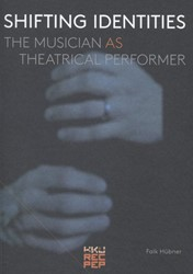 Shifting identities -the musician as theatrical per former Hubner, Falk