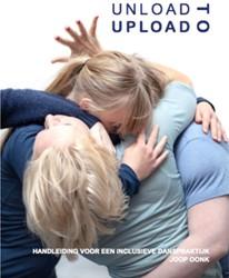 unload to upload -Handleiding voor een inclusiev e danspraktijk Oonk, Joop